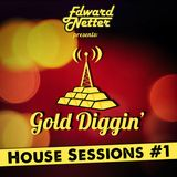 Gold Diggin': House Sessions #1