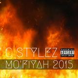 C Stylez - Mo'Fiyah 2015 (Dirty)