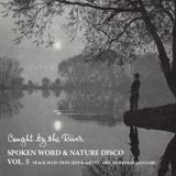 Caught by the River Spoken Word & Nature Disco Vol 5 - Created by Jeff Barrett and Dubwood Allstars
