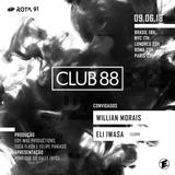 Rota 91- 09/06/2018 - Djs convidados Willian Morais e Eli Iwasa (Club 88)