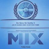 So Sexy So Funky prt 3 Extravaganza Collaboration - Jack Kandi & DoktorFunk (FBR futrurebeatsradio)