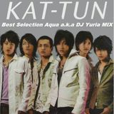 ♛KAT-TUN♛ Best Selection Aqua a.k.a DJ Yuria MIX
