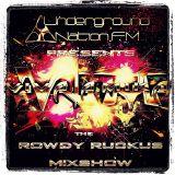 Rowdy Ruckus Mixshow. Edition 36