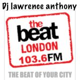 dj lawrence anthony the beat london radio guest mix