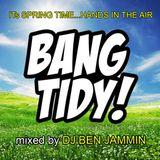 Ben JAMMIN - Spring 'BANG TIDY' House Mix
