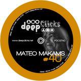 Deep Clicks Podcast #40 by Mateo Makams