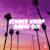 Echoes Krisp Radio 001