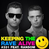 Keeping The Rave Alive Episode 331 feat. Ransom