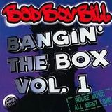 Bad Boy Bill - Bangin The Box vol. 1