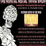 The Mental Metal Trivia Show 11/06/14: Goes UNMETAL! December Edition
