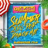 DJ Bash - Summer 2016 Pop Dance Mix