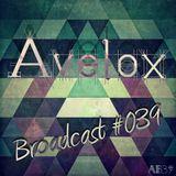 Avelox - Broadcast #039