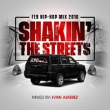 Shakin' the streets (Feb 2018 Hiphop Mix)