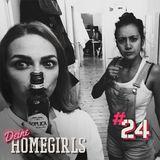 #24 Deine Homegirls - Podcast