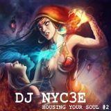 DJ NYC3E - Housing Your Soul #2