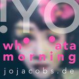 -YOwhATAmorning