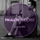 Pikalov - Podcast. Episode 045