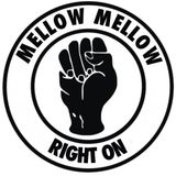 MELLOW MELLOW RIGHT ON  SELECTION FROM BACK IN THE DAY