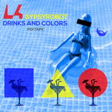 Drinks And Colors Mixtape ▲ by Lacika ▲ #poolparty