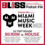 VIPBLISS.com Podcast #96 with Nathan Bliss - 2019 Miami Music Week Mix