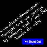 dreamfmuk.com sweeny tod / jki uk garage 02/10/14