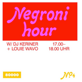 Negroni Hour Nr. 04 w/ DJ Keriner  & Louie Wavo