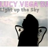 Lucy Vega DJ - 'Light Up (The Sky)'