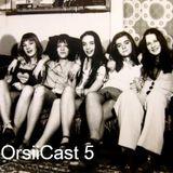 OrsiiCast 5