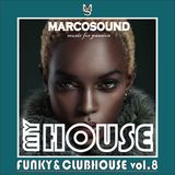 """MY HOUSE "" - FUNKY & CLUBHOUSE vol.8 "" -16 october 2K18"