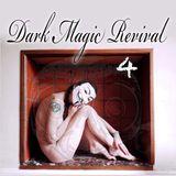 Dark Magic revival part 4