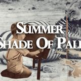 Summer Shade Of Pale