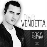 David Vendetta - Cosa Nostra (12.7.2008)