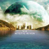 SIX - Mystic River