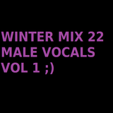 Winter Mix 22 - Male Vocals Vol. 1