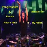 Progressive & Electro House Mix I January 14' By Aladin