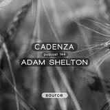 Cadenza Podcast | 144 - Adam Shelton (Source)