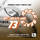 DIRT DECKS & BREAK BEATS VOLUME 73© 2011 MIXED BY B.BOY VEGETA