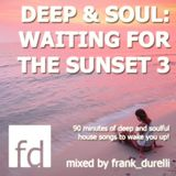 Deep & Soul: Waiting for the Sunset Vol. 3