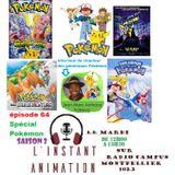 L'Instant Animation épisode 64 : Spécial Pokémon