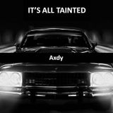 Axdy - Harmonics & It's all tainted