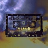 SoulNRnB's #TheSoulMixtape Tape No.29 as heard on Nuwaveradio