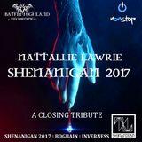 NATTALLIE LAWRIE - SHENANIGAN 2017 - A CLOSING TRIBUTE