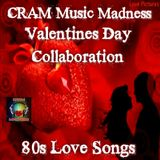 CRAM Music Madness Valentines Collaboration 2018 80's Love Songs