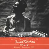 THE BLUES KITCHEN RADIO: 07 SEPTEMBER 2015