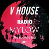 V HOUSE Radio 043 | Mylow