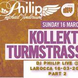 DJ PHILIP AKA PHILIP MICHAEL ANDERSSON @ LAROCCA 16 MARCH 2014 (KOLLECTIV TURMSTRASSE) Closing