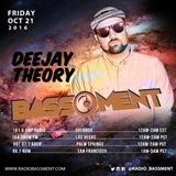 The Bassment 10/21/16 w/ Deejay Theory