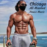 Chicago All Masked `House Music