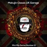 Mokujin - Classic UK Garage Mini Mix 11