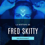 La mixtape de Fred Skitty